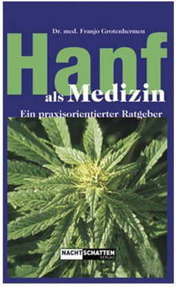 Hanf als Medizin  Dr.med. Franjo  Grotenhermen