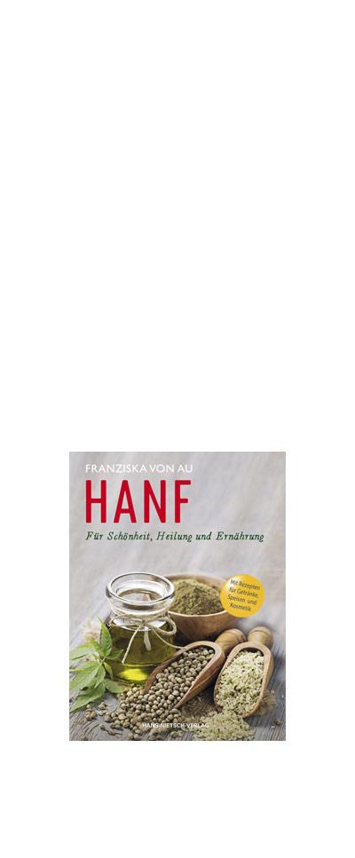 5-1023 -      Hanf, Für Schönheit,  Heilung u. Ernährung  Franziska von Au